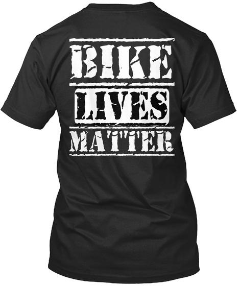 Bike Lives Matter Black T-Shirt Back