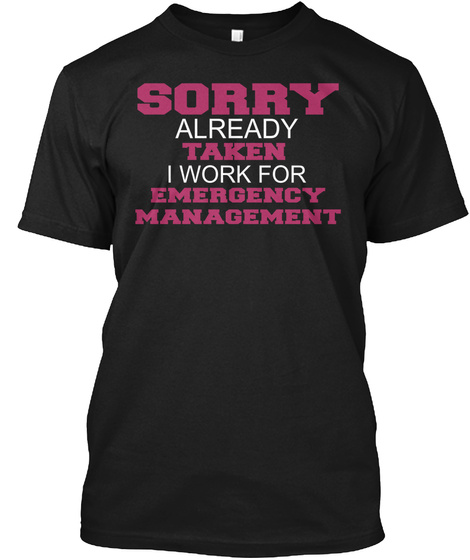 Sorry Already Taken Emergency M T Shirt Black T-Shirt Front
