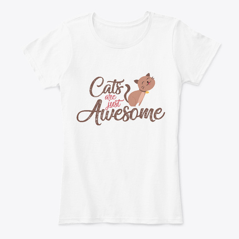 Cats Are Just Awesome  White T-Shirt Front
