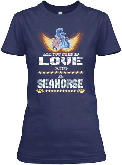 You Need Is Love And A Seahorse Navy T-Shirt Front