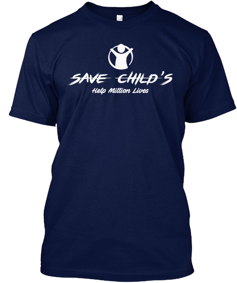 Save Child's Help Million Lives Navy T-Shirt Front