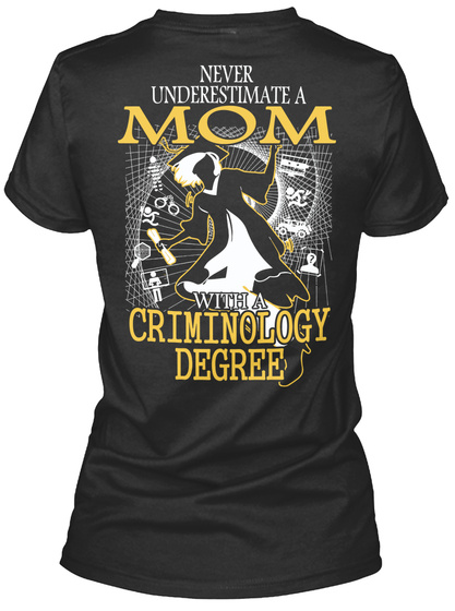 Never Underestimate A Mom With A Criminology Degree Black Maglietta da Donna Back