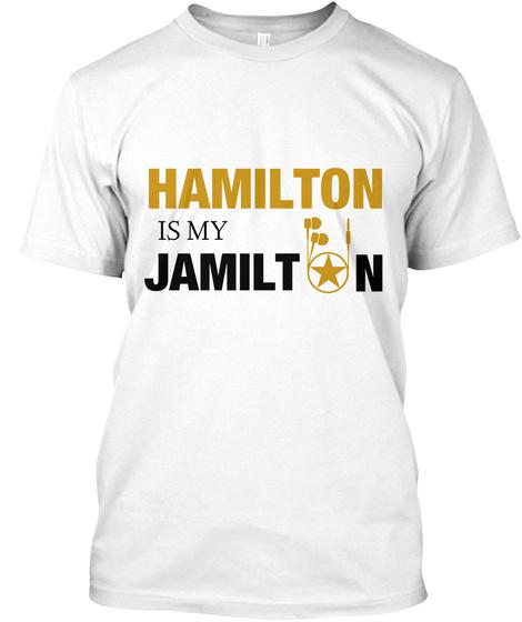 Hamilton Is My Jamilton T-Shirt Front