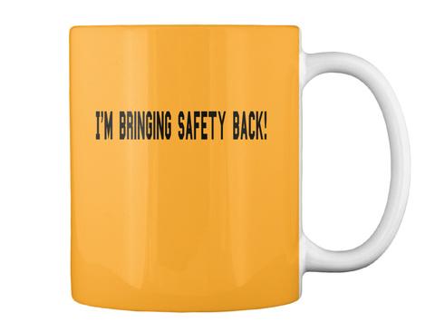 I'm Bringing Safety Break Athletic Gold T-Shirt Back