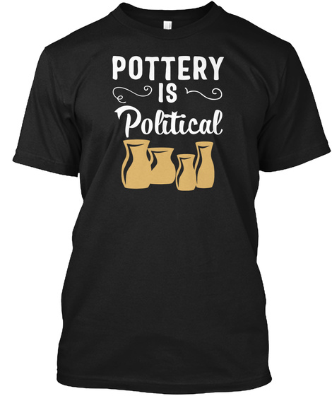 Pottery Anniversary Ceramics Mud Clay    Black T-Shirt Front