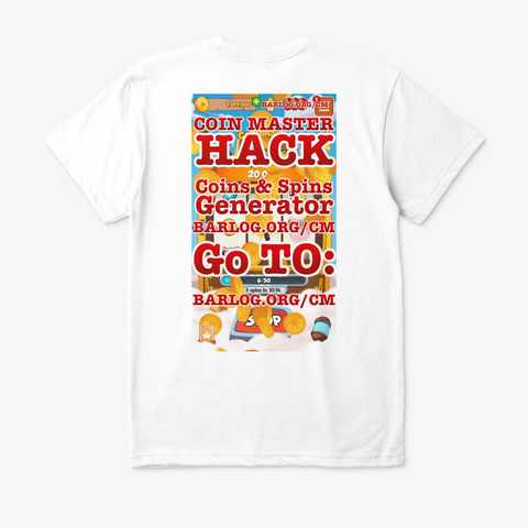 Coin Master Cheats For Coins And Spins White T-Shirt Back