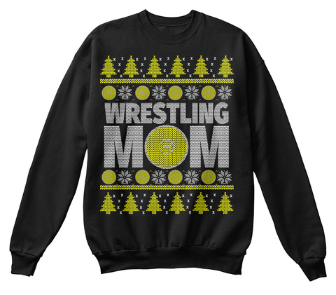 Yellow Wrestling Mom Ugly Sweater Black T-Shirt Front