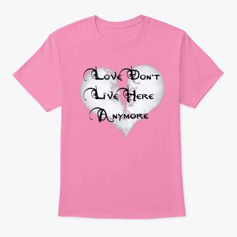 Love Don't Live Here Pink T-Shirt Front