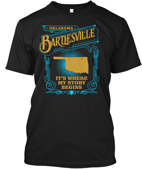 Oklahoma Bartlesville Its Where My Story Begins Black T-Shirt Front