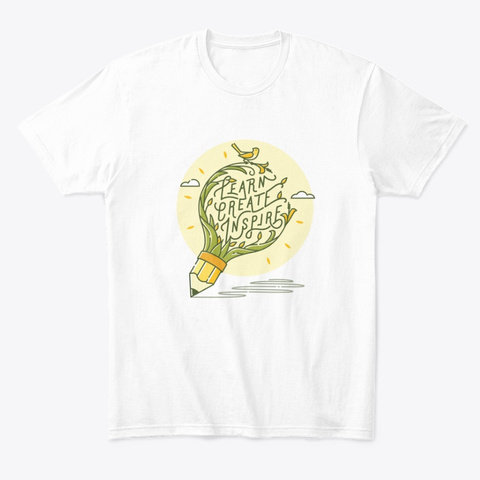 Learn Create Inspire  White T-Shirt Front