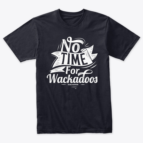 No Time For Wackadoos Vintage Navy T-Shirt Front