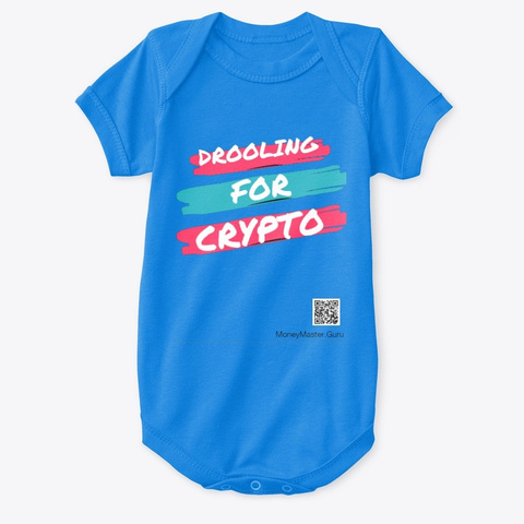Drooling For Crypto    Crypto Lifestyle  Royal T-Shirt Front
