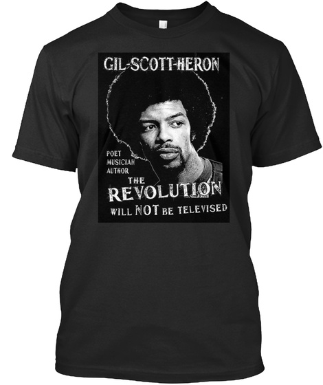 Gil Scott Heron Poet Musician Author The Revolution Will Not Be Televised  Black T-Shirt Front