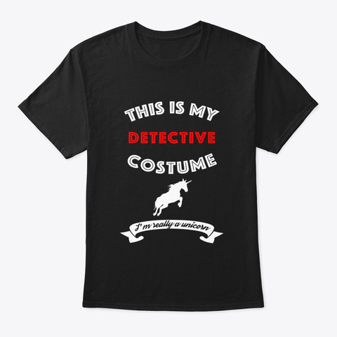This Is My Detective Costume Im Really Black T-Shirt Front