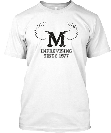 M Improvising Since 1977 White T-Shirt Front