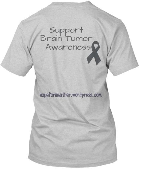 Support Brain Tumor Awareness Hopeforhealther.Wordpress.Com Light Steel T-Shirt Back