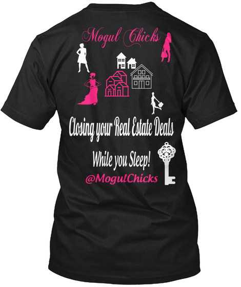 Mogul Chicks Closing  Your  Real  Estate  Deals  While You Sleep! @Mogul Chicks Black T-Shirt Back