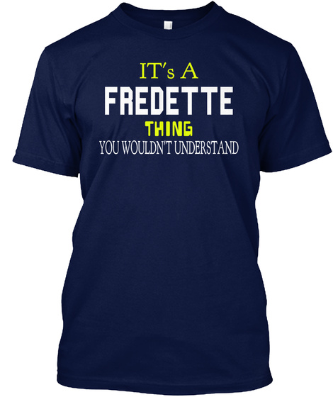 It's A Fredette Thing You Wouldn't Understand Navy Maglietta Front