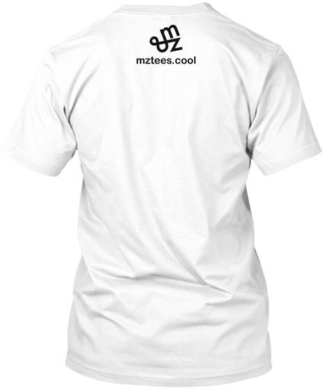 Mz Tees Logo White T-Shirt Back
