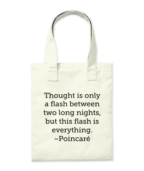 Through Is Only A Flash Between Two Long Nights But This Flash Is Everything Poincare Natural T-Shirt Back