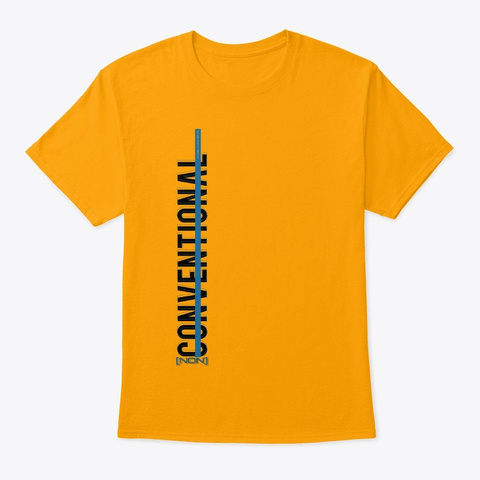 Non Conventional Gold T-Shirt Front