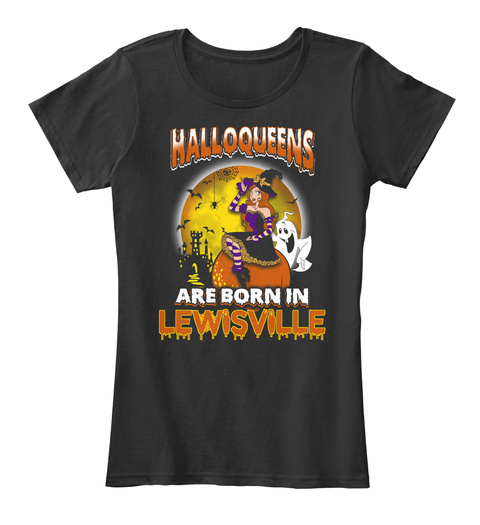 Halloqeens Are Born In Lewisville Black T-Shirt Front