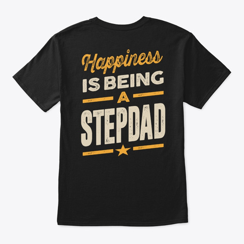 Mens Happiness Is Being A Stepdad Black T-Shirt Back