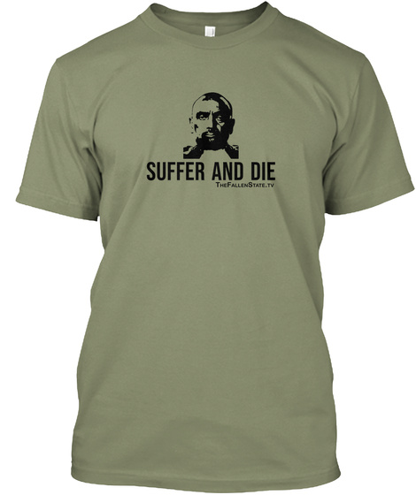 Suffer And Die The Fallen State Tv Light Olive T-Shirt Front