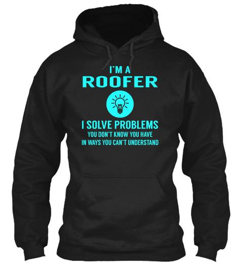 Roofer   Solve Problems Black T-Shirt Front