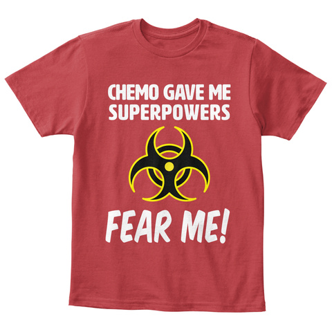 Chemo Gave Me Superpowers Fear Me! Classic Red T-Shirt Front