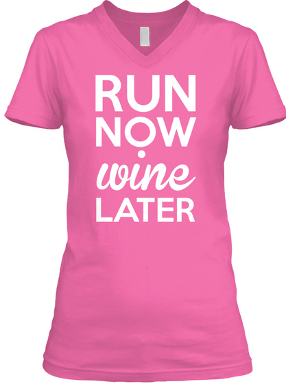 Run Now Wine Later Azalea T-Shirt Front