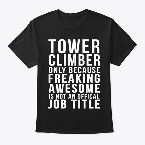 Tower Climber Funny Job Title Products Teespring
