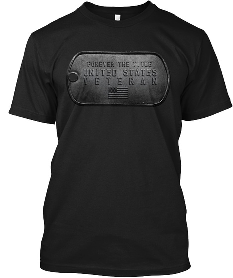 Forever The Title United States Veteran Black T-Shirt Front