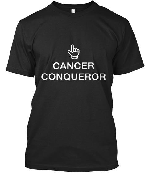 Cancer Conqueror Black T-Shirt Front