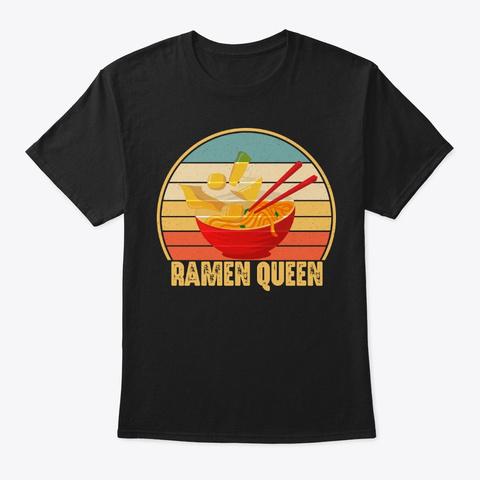 Ramen Queen Japanese Noodles Lover Gifts Black T-Shirt Front