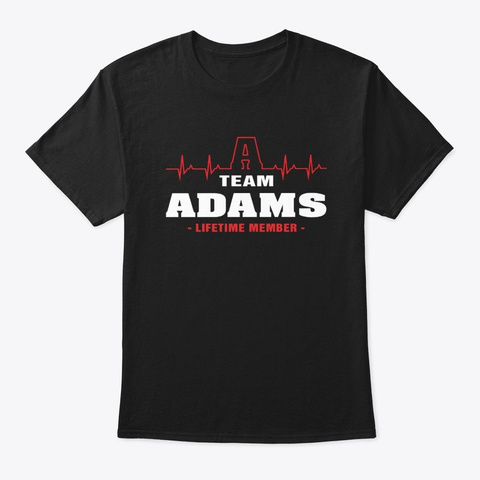 Team Adams Lifetime Member T Shirts. Black T-Shirt Front