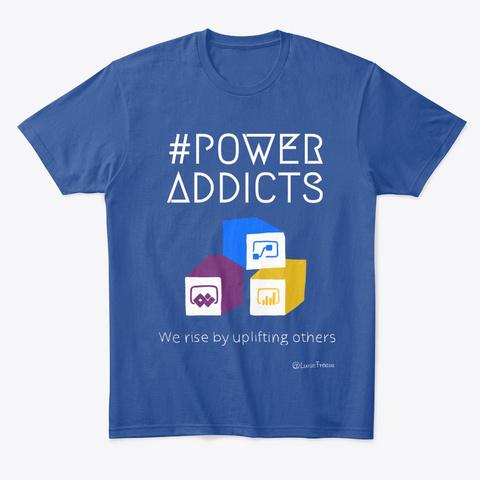 Power Addicts T Shirt Deep Royal T-Shirt Front