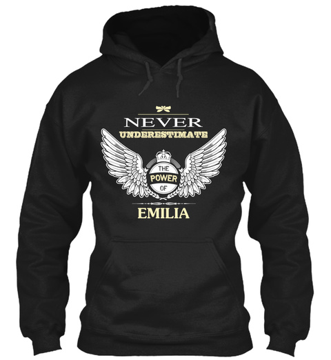Never Underestimate The Power Of Emilia Black T-Shirt Front