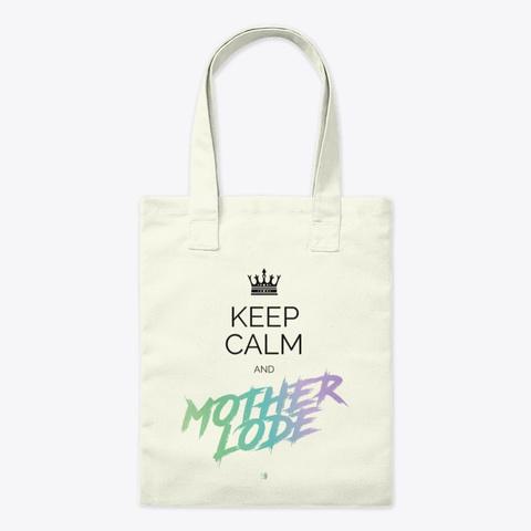 Keep Calm And Motherlode Natural T-Shirt Front