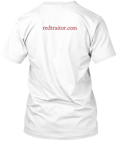 Redtraitor.Com White T-Shirt Back