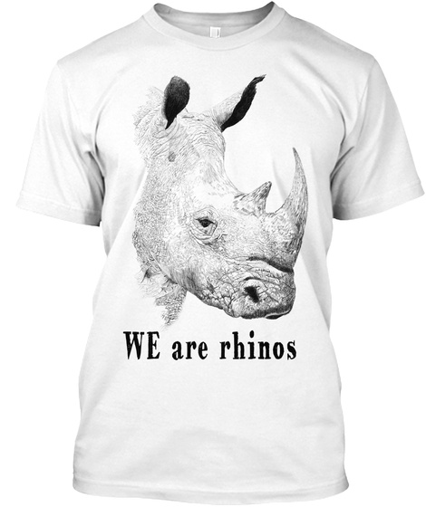 We Are Rhinos White T-Shirt Front