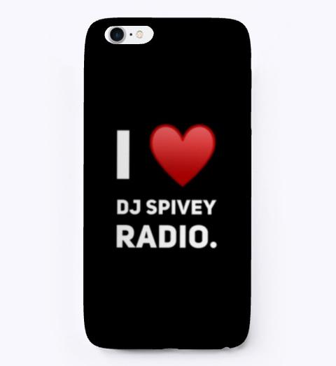 "The ""Dj Spivey Radio"" I Phone Case Black T-Shirt Front"