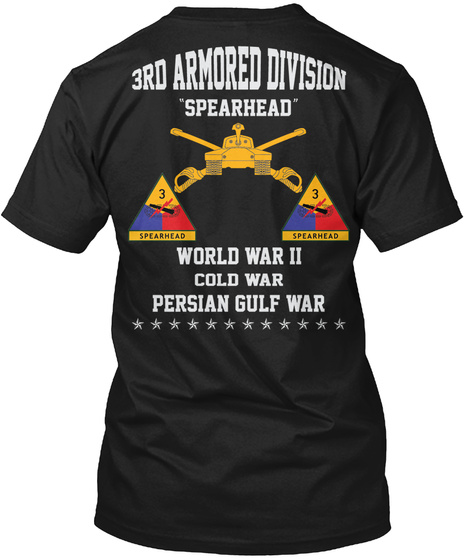 3rd Armored Division Spearhead 3 Spearhead 3 Spearhead World War Second Cold War Persian Gulf War Black T-Shirt Back