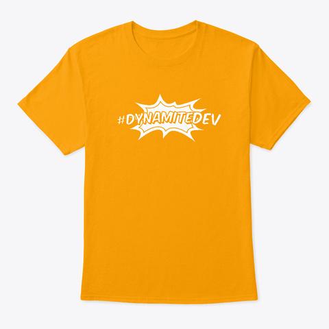 #Dynamite Dev Gold T-Shirt Front