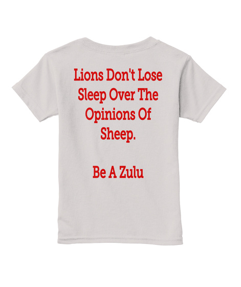 Lions Don T Lose Sleep Over The Opinions Of Sheep Be A Zulu Sport Grey  T-Shirt Back