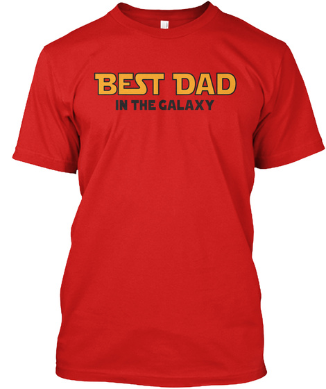 Best Dad In The Galaxy Red T-Shirt Front