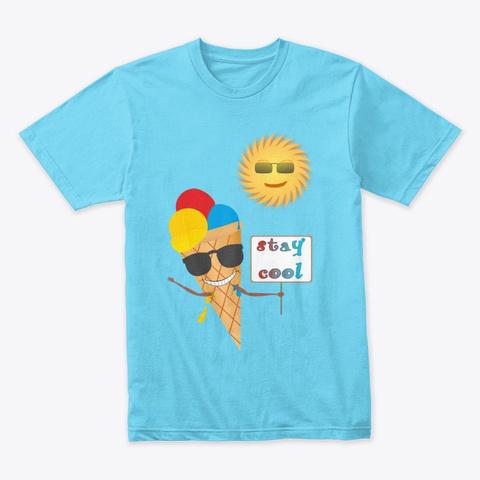Stay Cool  Tahiti Blue T-Shirt Front