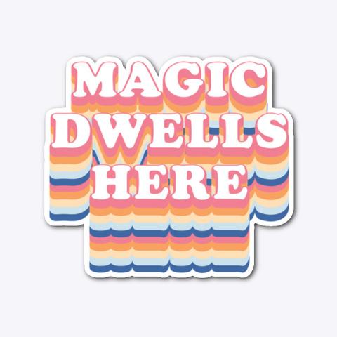 Magic Dwells Here Sticker Standard T-Shirt Front