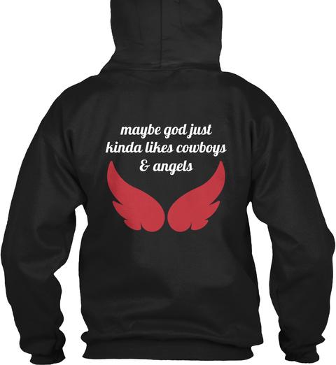 Maybe God Just Kinda Likes Cowboys & Angels Black T-Shirt Back