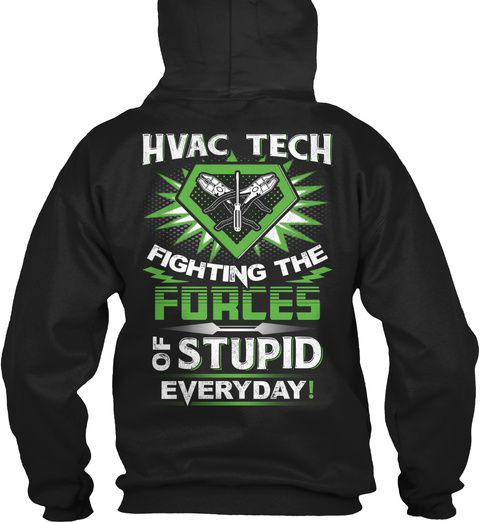 Hvac Tech Fighting The Forces Of Stupid Everyday Black T-Shirt Back
